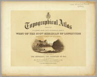 (Title Page to) Topographical Atlas Projected To Illustrate United States Geographical Surveys West Of The 100th Meridian Of Longitude Prosecuted In Accordance With Acts Of Congress Under The Authority Of The Honorable The Secretary Of War, And The Direction Of Brig. Genl. A.A. Humphreys, Chief Of Engineers, U.S. Army. Embracing Results Of the Different Expeditions Under The Command Of 1st Lieut. Geo. M. Wheeler, Corps Of Engineers. Julius Bien, lith.