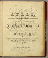 (Title Page to) A New General Atlas Comprising a Complete Set of Maps, representing the Grand Divisions Of The Globe, ... Philadelphia: Published by Anthony Finley. 1831. (title page only) Written And Engraved By Jos. Perkins. (with) Atlas Classica, Or Select Maps Of Ancient Geography, Both Sacred and Profane ... Philadelphia: Published by Anthony Finley, At The North-East Corner Of Chestnut And Fourth Streets. Clark & Raser, Printers. 1831.