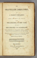 (Title Page to) The Traveller's Directory, Or A Pocket Companion: Shewing The Course Of The Main Road Philadelphia To New York, And From Philadelphia To Washington. ... From Actual Survey. By S.S. Moore & T.W. Jones. Philadelphia: Printed For, And Published By, Mathew Carey. 1802.