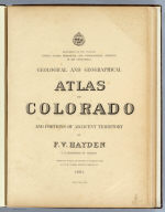 Title Page: Geological and geographical atlas of Colorado.