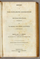 (Title Page to) Report of The Exploring Expedition to The Rocky Mountains in the Year 1842, and to Oregon and North California in the Years 1843-'44.
