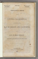 (Title Page to) Geographical Memoir upon Upper California In Illustration of His Map of Oregon and California, by John Charles Fremont: Addressed to the Senate of the United States. Washington: Wendell and Van Benthuysen, Printers. 1848. [Senate.] 30th Congress, 1st Session. Miscellaneous. No. 148.
