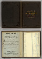 (Covers to) Holt's New Map Of Wyoming. Compiled by permission from official records in U.S. Land Office. Published by G.L. Holt, Cheyenne, Wyo. Frank & Fred Bond, Draftsmen. 1885. Entered ... 1883 by Geo L. Holt ... Washington D.C. Engraved & Printed by G.W. & C.B. Colton & Co. New York.