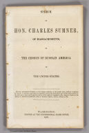(Title Page to) Speech of Hon. Charles Sumner, Of Massachusetts, On The Cession Of Russian America to the United States. Washington: Printed at the Congressional Globe Office. (with Alaska map) Northwestern America Showing The Territory Ceded By Russia To The United States Compiled For The Department of State at the U.S. Coast Survey Office... Second Edition May 1867.