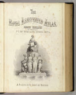 (Title Page to) The Royal Illustrated Atlas, Of Modern Geography With An Introductory Notice By Dr. N. Shaw, Secretary To The Royal Geographical Society &c. A. Fullarton And Co. London And Edinburgh. (title page only) W.B. Scott. W. Holl.