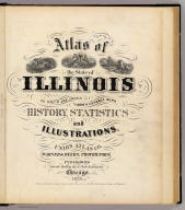 (Title Page to) Atlas of the State of Illinois to which are added various general maps, history, statistics and illustrations. Union Atlas Co., Warner & Beers, Proprietors. Lakeside Building Cor: of Clark & Adams Sts. Chicago. 1876. Entered ... 1876 by Warner & Beers ... Washington D.C.