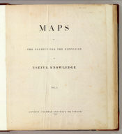 (Title Page to) Maps of the Society for the Diffusion of Useful Knowledge. Vol. 1. London: Chapman and Hall, 186, Strand, 1844.