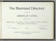(Title Page to) The illustrated directory, a monthly magazine of American cities, comprising views of business blocks, with reference to owners, occupants, professions and trades, public buildings and private residences. Vol. 1, no. 6, May and June, 1895. Published by the Hicks-Judd Co. Copyrighted 1895, by Eli S. Glover. Sansome and Battery sts. - continuous from Market St. to Clay St., San Francisco.