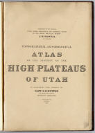 (Title Page to) Topographical and geological atlas of the district of the high plateaus of Utah to accompany the report of Capt. C.E. Dutton, U.S. Ordnance Corps, assistant geologist. Julius Bien, Lith., New York, 1879.