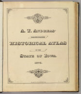 (Half Title Page to) A.T. Andreas' illustrated historical atlas of the State of Iowa. 1875. (7th Congressional District ed.). The Lakeside Press, Clark and Adams Streets, Chicago. (Published by the Andreas Atlas Co., Lakeside Building, Chicago, Ills. Engraved & printed by Chas. Shober & Co., Props. of Chicago Lithographing Co.)