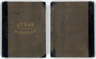 (Covers to) Atlas of the State of Michigan, including statistics and descriptions of its topography, hydrology, climate, natural and civil history, railways, educational institutions, material resources, etc. By Alexander Winchell, LL.D. ... Hon. C.I. Walker, Oramel Hosford, Esq., Henry M. Utley, Esq., and Ray Haddock, Esq. Drawn, compiled, and edited by H.F. Walling, C.E. ... Published by R.M. & S.T. Tackabury, Detroit, Mich. (on verso) Entered ... 1873, by H.F. Walling ... Washington. The Claremont Manufacturing Company, Claremont, N.H., Book Manufacturers.