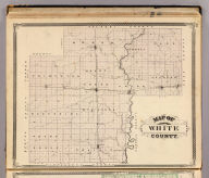 Map of White County. (Published by Baskin, Forster & Co. Lakeside Building Chicago, 1876. Engraved & Printed by Chas. Shober & Co. Props. of Chicago Lithographing Co.)