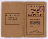 (Covers to) Weber's Map of Yolo County, California showing towns, steam and electric railroads, wagon and automobile roads, township and section lines, rivers, creeks, reclamation and irrigation districts, etc. Compiled from the latest official and private sources. Published by C.F. Weber & Co., San Francisco, Los Angeles. Copyright 1914 by Punnett Brothers.