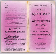 (Covers to) Sectional road map of Westchester County, New York and part of Fairfield County, Conn. Indexed. Showing the good roads. Published by R.D. Servoss, 21 & 23 Centre St., New York. Copyright 1895, by R.D. Servoss.