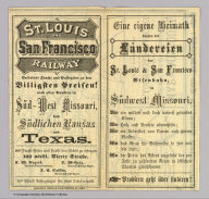 (Covers to) St. Louis and San Francisco Railway befordert Fracht und Passagiere zu den billigsten Preisen! nach allen Punkten in Sud-West Missouri, dem Sudlichen Kansas und Texas ... Woodward, Tiernan & Hale, Printers, St. Louis.