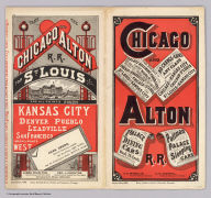 (Covers to) Chicago and Alton R.R. No change of cars of any class between Chicago and Kansas City ... Palace dining cars meals 75 Cents. Pullman Palace Sleeping Cars ... September, 1885. Rand, McNally & Co., Printers, Chicago.