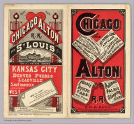(Covers to) Chicago and Alton R.R. No change of cars of any class between Chicago and Kansas City ... Palace dining cars meals 75 Cents. Pullman Palace Sleeping Cars ... January, 1884. Rand, McNally & Co., Printers, Chicago.