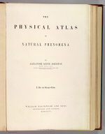 (Title Page to) The physical atlas of natural phenomena by Alexander Keith Johnston, F.R.S.E., F.R.G.S., F.G.S. ... A new and enlarged edition. William Blackwood and Sons, Edinburgh and London, MDCCCLVI. [The Author reserves the right of translation]