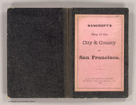 (Covers to) Bancroft's Official Guide Map Of City And County Of San Francisco, Compiled From Official Maps In Surveyor's Office. Published by A.L. Bancroft & Co. ... San Francisco, 1881. Entered ... 1877, by A.L. Bancroft & Company ... Washington, D.C. (inset) Skeleton Map Showing the relative position of San Francisco to the Surrounding Country.