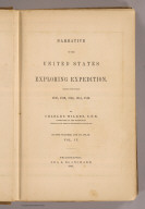 (Title Page to) Narrative of the United States Exploring Expedition During the Years 1838, 1839, 1840, 1841, 1842. By Charles Wilkes, U.S.N. Commander of the Expedition, member of the American Philosophical Society, etc. In Five Volumes, and an atlas. Vol. IV. Philadelphia: Lea & Blanchard. 1845. (on verso) Entered ... 1844, By Charles Wilkes ... District of Columbia.