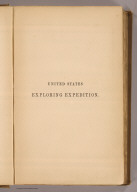 (Half Title Page to) Narrative of the United States Exploring Expedition During the Years 1838, 1839, 1840, 1841, 1842. By Charles Wilkes, U.S.N. Commander of the Expedition, member of the American Philosophical Society, etc. In Five Volumes, and an atlas. Vol. V. Philadelphia: Lea & Blanchard. 1845. (on verso) Entered ... 1844, By Charles Wilkes ... District of Columbia.