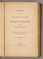 (Title Page to) Narrative of the United States Exploring Expedition During the Years 1838, 1839, 1840, 1841, 1842. By Charles Wilkes, U.S.N. Commander of the Expedition, member of the American Philosophical Society, etc. In Five Volumes, and an atlas. Vol. V. Philadelphia: Lea & Blanchard. 1845. (on verso) Entered ... 1844, By Charles Wilkes ... District of Columbia.