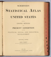 (Title Page to) Scribner's statistical atlas of the United States showing by graphic methods their present condition and their political, social and industrial development. By Fletcher W. Hewes and Henry Gannett, Chief Geographer of the United States Geological Survey. Formerly Geographer of the tenth census of the United States. New York, Charles Scribner's Sons, 743 and 745 Broadway. (verso) Copyright 1883 by Charles Scribner's Sons. Struthers, Servoss & Co., Engravers, Nos. 32 and 34 Frankfort Street, New York. J.J. Little & Co., Printers, Nos. 10 to 20 Astor Place, New York. Haddon & Co., Binders, Nos. 139 to 143 Centre Street, New York.