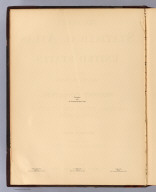 (Title Page Verso to) Scribner's statistical atlas of the United States showing by graphic methods their present condition and their political, social and industrial development. By Fletcher W. Hewes and Henry Gannett, Chief Geographer of the United States Geological Survey. Formerly Geographer of the tenth census of the United States. New York, Charles Scribner's Sons, 743 and 745 Broadway. (verso) Copyright 1883 by Charles Scribner's Sons. Struthers, Servoss & Co., Engravers, Nos. 32 and 34 Frankfort Street, New York. J.J. Little & Co., Printers, Nos. 10 to 20 Astor Place, New York. Haddon & Co., Binders, Nos. 139 to 143 Centre Street, New York.