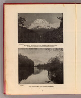 Mount Rainier, Washington, one of the highest peaks in the United States. By courtesy of the Alaska-Yukon Exposition. On the Snoqualmie River, near Snoqualmie, Washington. By courtesy of H.A. Chadwick, Seattle. (Published by Ellis A. Davis. Berkeley, Cal. Seattle. 1909)