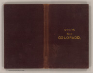 (Covers to) Nell's topographical map of the state of Colorado. Hamilton & Kendrick, Denver. 1895. Copyright by Louis Nell, Denver, Colo. 1895. Maps of every description prepared by Louis Nell, Denver.
