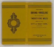(Covers to) Colton's driving & wheeling map of the country twenty five miles north of the city of New York. (with) New York City north of Central Park. G.W. & C.B. Colton & Co. 312 Broadway, New York. Entered ... 1892 by G.W. & C.B. Colton & Co. ... Washington.