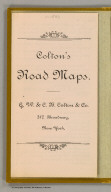 Colton's road maps. G.W. & C.B. Colton & Co. 312 Broadway, New York. (1892)
