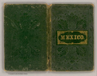 (Covers to) Mexico & Guatemala: By H.S. Tanner. (with) Guatemala. (with) Valley of Mexico. Published by C.S. Williams, N.E. corner of Market & 7th Street, Philadelphia, 1846. Entered ... 1834, by H.S. Tanner ... Pennsylvania.