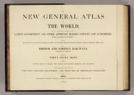 (Title Page to) A New General Atlas Of The World, Compiled And Constructed With The Greatest Care From The Latest Government And Other Approved Modern Surveys And Authorities, Both English And Foreign, Containing Separate Maps Of Its Various Countries And States ... Comprehended In Forty-Seven Maps, Including Ancient Maps Of Greece, The Roman And Persian Empires, And Palestine, From Drawings made expressly for this Work by The Most Eminent Draftsmen, And Executed By First-Rate Engravers. London: Published By Henry Teesdale And Co. No. 2, Brunswick Row, Queen Square. MDCCCXLIV.