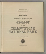 (Title Page to) Department Of The Interior, United States Geological Survey, Charles D. Walcott, Director. Atlas To Accompany Monograph XXXII On The Geology Of The Yellowstone National Park, By Arnold Hague. Washington, 1904. Julius Bien & Co. Lith. N.Y.