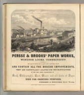 Persse & Brooks' Paper Works, Windsor Locks, Connecticut. Printed by Henry B. Ashmead, George Street above Eleventh, Philadelphia.