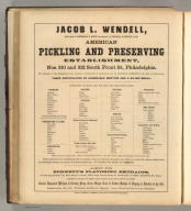 Jacob L. Wendell, Philadelphia (pickled and preserved foods). Printed by Henry B. Ashmead, George Street above Eleventh, Philadelphia.
