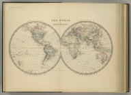The World in Hemispheres. Western Hemisphere. Eastern Hemisphere. By Keith Johnston, F.R.S.E. Keith Johnston's General Atlas. Engraved, Printed, and Published by W. & A.K. Johnston, Edinburgh & London.