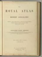 (Title Page to) The Royal Atlas Of Modern Geography Exhibiting, In A Series Of Entirely Original And Authentic Maps, The Present Condition Of Geographical Discovery And Research In The Several Countries, Empires, And States Of The World By Alexander Keith Johnston ... With A Special Index To Each Map. A New Edition. W.& A.K. Johnston, Edinburgh And London, MDCCCLXXIX.