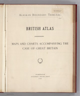 (Title Page to) Alaskan Boundary Tribunal. (Volume 1) British Atlas. Maps And Charts Accompanying The Case Of Great Britain. Washington, Government Printing Office, 1904. (Pasted in: Senate Document No. 162, 58th Congress, 2d Session).
