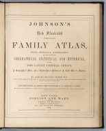 Title Page: Johnson's New Illustrated (Steel Plate) Family Atlas