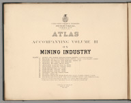 Title Page: U.S. Geological Exploration of the Fourtieth Parallel, Mining Industry Atlas. Table of Contents.