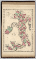 Johnson's Italy Published By Johnson And Ward. Venetia, Kingdom of Italy, Piedmont & Lombardy, Aemilia Tuscany, The Marches & Umbria, And The States of the Church.