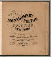 Title Page: Atlas of Montgomery and Fulton Counties, New York.
