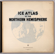 (Index (Lining) to) Ice Atlas of the Northern Hemisphere.