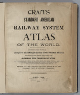 Title Page: Cram's Standard American Railway System Atlas Of The World.