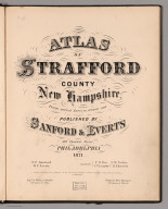 Title Page: Atlas of Strafford County, New Hampshire.