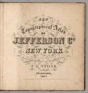 Title Page: New Topographical Atlas of Jefferson County, New York.