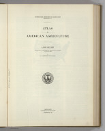 (Section Title Page) Atlas of American Agriculture. Land Relief. Contribution of the Bureau of Agricultural Economics, A.G. Black, Chief. By F.J. Marschner, Research Assistant. United States Government Printing Office, Washington: 1936.