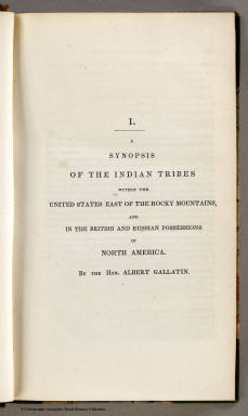 (Title Page to) A Synopsis of the Indian Tribes Within the United States East of the Rocky Mountains, and in the British and Russian Possessions in North America. By the Hon. Albert Gallatin. (In: Archaeologia Americana. Transactions and Collections of the American Antiquarian Society. Vol II. Cambridge: Printed For The Society, At The University Press. 1836).